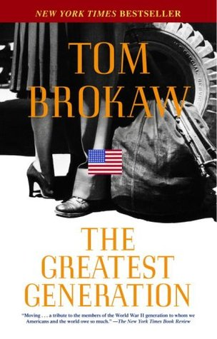 The Greatest Generation by Tom Brokaw