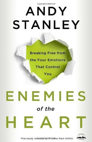 Enemies of the Heart by Andy Stanley