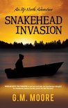 Snakehead Invasion (Up North Adventure)