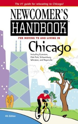 Newcomer's Handbook for Moving to and Living in Chicago by Mark Wukas
