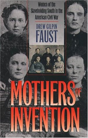 Mothers of Invention by Drew Gilpin Faust