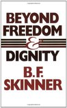 Beyond Freedom and Dignity
