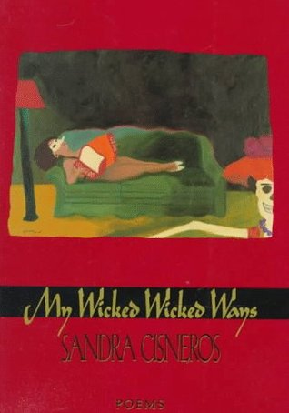 My Wicked, Wicked Ways by Sandra Cisneros