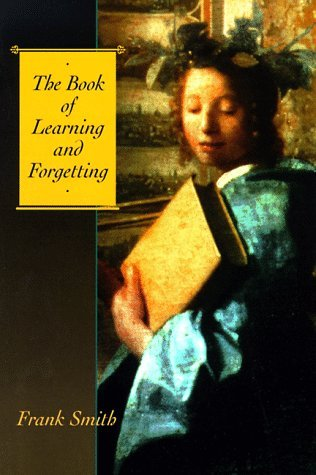 The Book of Learning and Forgetting by Frank  Smith
