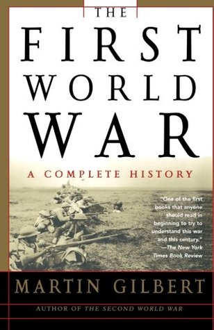 The First World War by Martin Gilbert