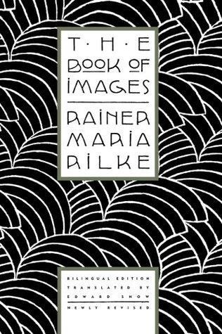 The Book of Images by Rainer Maria Rilke