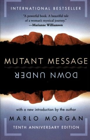 Mutant Message Down Under, Tenth Anniversary Edition by Marlo Morgan