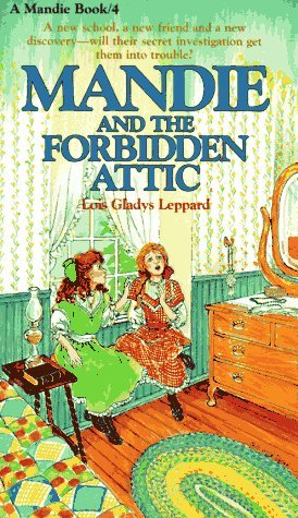 Mandie and the Forbidden Attic by Lois Gladys Leppard