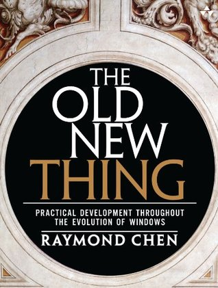 The Old New Thing by Raymond Chen