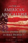 The American Apocalypse: Is the United States in Bible Prophecy?