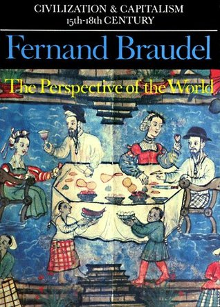 The Perspective of the World by Fernand Braudel