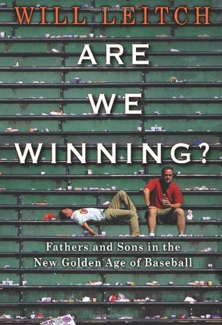 Are We Winning? Fathers and Sons in the New Golden Age of Bas... by Will Leitch