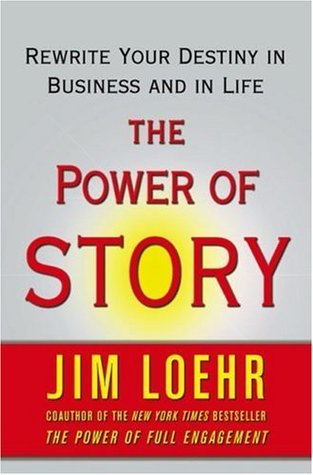 The Power of Story by Jim Loehr