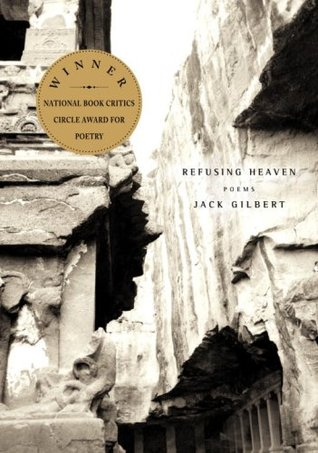 Refusing Heaven by Jack Gilbert