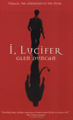 I, Lucifer by Glen Duncan