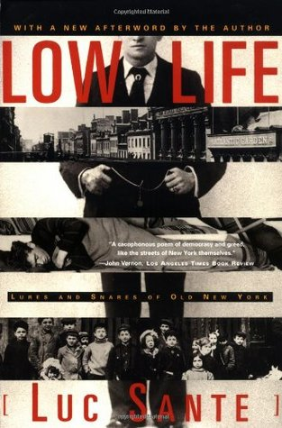 Low Life by Luc Sante