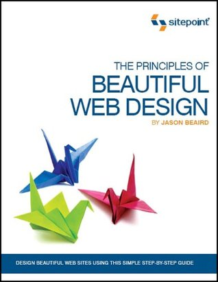 The Principles of Beautiful Web Design by Jason Beaird