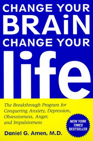 Change Your Brain, Change Your Life by Daniel G. Amen