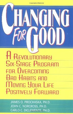 Changing for Good by James O. Prochaska