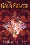 The Gold Falcon (The Silver Wyrm, #1) (The Dragon Mage, #4)