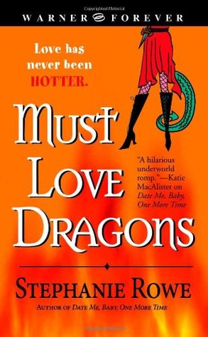 Must Love Dragons by Stephanie Rowe