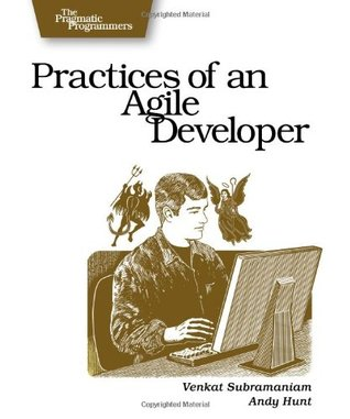 Practices of an Agile Developer by Venkat Subramaniam