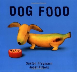 Dog Food (New York Times Best Illustrated Books by Saxton Freymann
