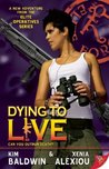 Dying to Live by Kim Baldwin