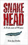 Snakehead: A Fish out of Water