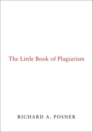 The Little Book of Plagiarism by Richard A. Posner