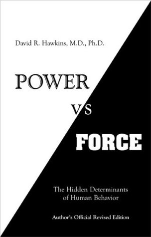 Power vs. Force by David R. Hawkins