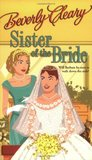 Sister of the Bride by Beverly Cleary