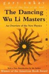 Dancing Wu Li Masters: An Overview of the New Physics (Perennial Classics)