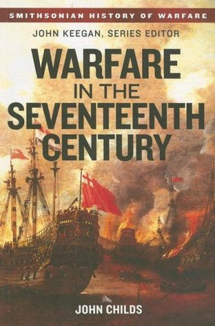 Warfare in the Seventeenth Century (Smithsonian History of Warfare)