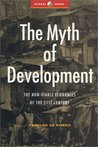 The Myth of Development: The Non-Viable Economies of the 21st Century (Global Issues Series)