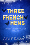 Three French Hens (A Christmas Collection) - Revised Edition