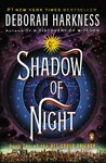 Shadow of Night: A Novel (All Souls Trilogy)