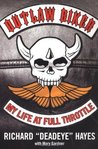 Outlaw Biker: My Life At Full Throttle