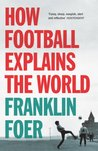 How Football Explains The World