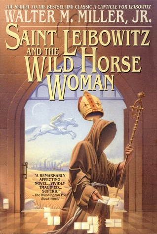 Saint Leibowitz and the Wild Horse Woman by Walter M. Miller Jr.