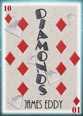 Diamonds by James  Eddy