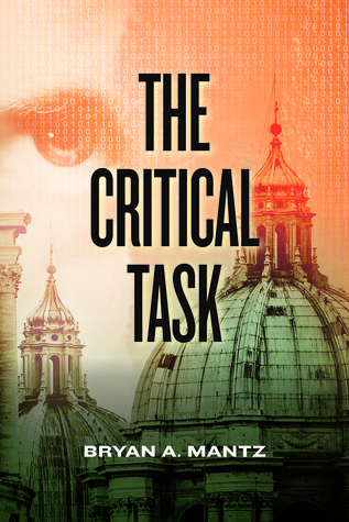 The Critical Task by Bryan A. Mantz