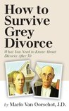 How to Survive Grey Divorce: What You Need to Know About Divorce After 50