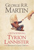 The Wit and Wisdom of Tyrion Lannister by George R.R. Martin