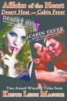 Desert Heat and Cabin Fever (Affairs of the Heart Books 1 and 2)