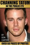Channing Tatum In The Public Eye