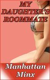 My Daughter's Roommate (Daughter's Roommate Series)