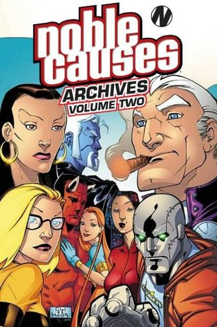 Noble Causes Archives Volume 2 by Jay Faerber