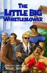 The Little Big Whistleblower: The Fight of One Against Overwhelming Power and Numbers