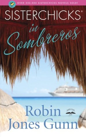 Sisterchicks in Sombreros (Sisterchicks, #3)